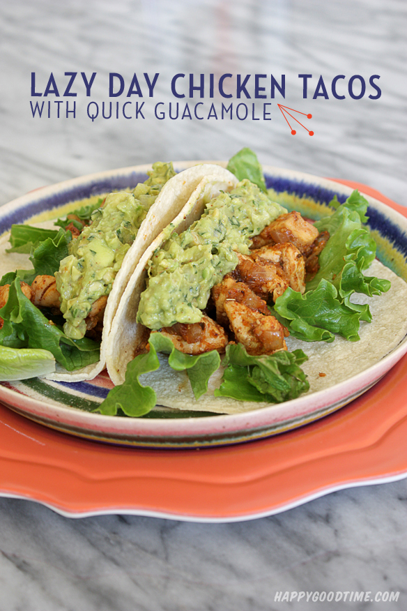 Lazy Day Meals // Quick and Easy Chicken Guacamole Tacos